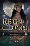 Reign Drops (The Bloodborne Series Book 1)