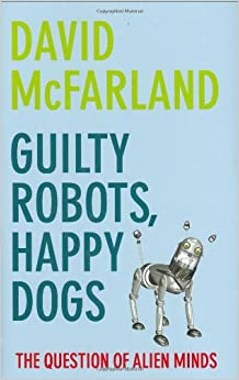 Guilty Robots, Happy Dogs: The Question of Alien Minds