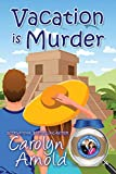 Vacation is Murder (McKinley Mysteries: Short & Sweet Cozies Book 2)