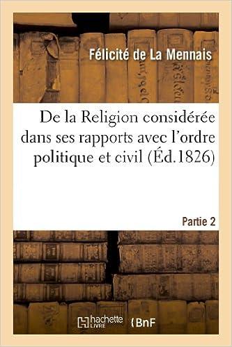 Téléchargements ebook pour mobiles De la Religion considérée dans ses rapports avec l'ordre politique et civil. 2e partie PDF PDB CHM 2011787440