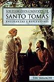 Los Evangelios Gnósticos de Santo Tomás: Enseñanzas y Reflexiones (Gnostic (Spanish)) (Spanish Edition)