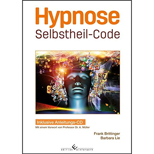 Hypnose Selbstheil-Code: Inklusive Anleitungs-CD