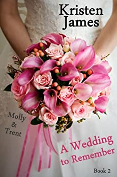 A Wedding to Remember -- eShort (Memories Book 2) by [James, Kristen]