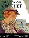 Paris Sponsors Crochet -- Vintage Patterns for 1930s Hats, Gloves, Belts and Collars (Book 66), Spool Cotton Co., 1936049163
