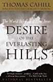 Front cover for the book Desire of the Everlasting Hills by Thomas Cahill