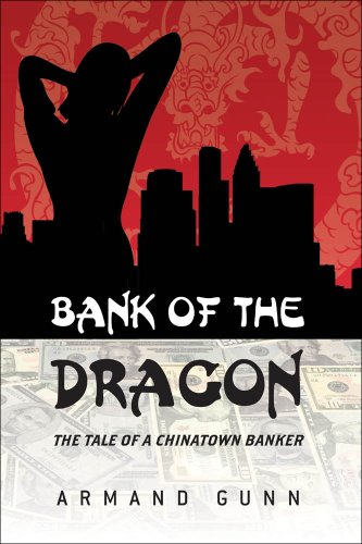 Bank of The Dragon: TheTale of a Chinatown - Platform Armand