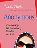 : Anonymous - Women's Bible Study Participant Book: Discovering the Somebody You Are to God