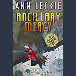 Ancillary Mercy by Ann Leckie, read by Adjoa Andoh for Hachette Audio