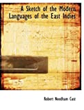 A Sketch of the Modern Languages of the East Indies, Robert Needham Cust, 0554753936
