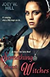 Something About Witches: An Arcane Shot Series Novel (Volume 1)