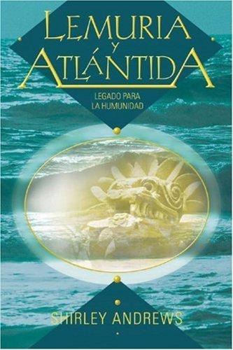 Lemuria y Atl?tida: Legado para la humanidad (Spanish Edition) by Shirley Andrews - Mall Atl