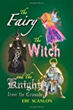 The Fairy, the Witch and the Knight from the Crusade, Ebf Scanlon, 1609765281