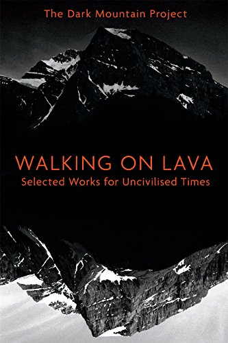 Image of Walking on Lava: Selected Works for Uncivilised Times