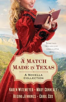A Match Made in Texas: A Novella Collection by [Connealy, Mary, Witemeyer, Karen, Cox, Carol, Jennings, Regina]