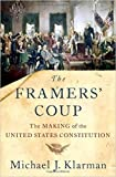 img - for The Framers' Coup: The Making of the United States Constitution by Michael J. Klarman 1 edition (Textbook ONLY, Hardcover) book / textbook / text book