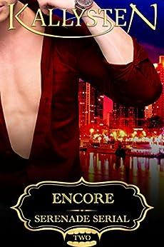Encore (Serenade Serial Book 2) by [Kallysten]
