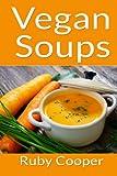 Vegan Soups (Cookbooks) (Volume 4)
