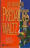 Predator's Waltz, Jay Brandon, 0671708899