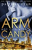 Arm Candy (Hot City Nights Book 3)