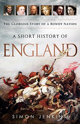 Amazon a short history of england the glorious story of a a short history of england the glorious story of a rowdy nation by jenkins fandeluxe Choice Image