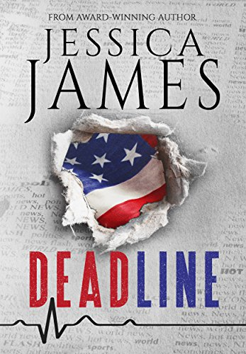 He's a relentless homicide detective. She's an uncompromising journalist. They can uncover the truth together… Jessica James' political suspense thriller DEADLINE