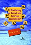 A Dictionary of Travel and Tourism Terminology (Cabi Publishing)