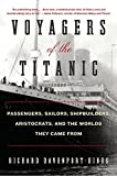 img - for Voyagers of the Titanic: Passengers, Sailors, Shipbuilders, Aristocrats, and the Worlds They Came From by Richard Davenport-Hines (2012-03-06) book / textbook / text book