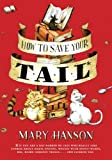 How to Save Your Tail, Mary Hanson, 0375937552