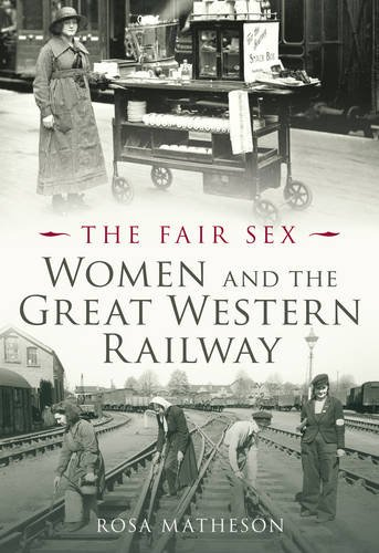 Women and the Great Western Railway: The Fair Sex