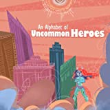 img - for An Alphabet of Uncommon Heroes book / textbook / text book