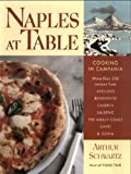 Naples at Table : Cooking in Campania by Arthur Schwartz front cover