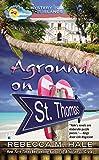 Aground on St. Thomas, Rebecca M. Hale, 0425252515