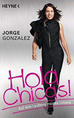 Hola Chicas!: Auf dem Laufsteg meines Lebens
