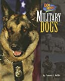 Military Dogs, Frances E. Ruffin, 1597162736