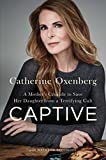 Download Captive: A Mother's Crusade to Save Her Daughter from a Terrifying Cult in PDF ePUB Free Online