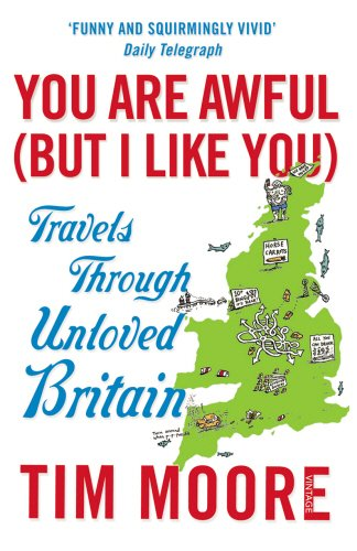 You Are Awful (But I Like You): Travels Through Unloved Britain