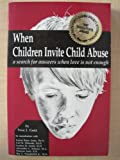 When Children Invite Child Abuse, Gold, Svea J., 0961533218