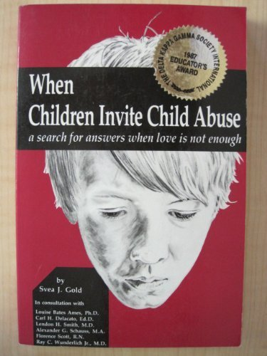 When Children Invite Child Abuse: A Search for Answers When Love Is Note, Gold, Svea J.