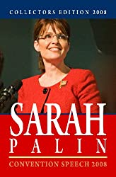 Collectors Edition 2008: Sarah Palin - Convention Speech 2008: Convention Speech 2008 & First Weekly Radio Address