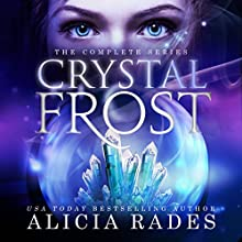 Crystal Frost: The Complete Series Audiobook by Alicia Rades Narrated by Kim Reiko