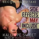 Side Effects May Include: Becoming Futa #2 | Kalliope Sweet