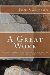 A Great Work: A Conversation With Nehemiah For People (Who Want To Be) Doing Great Works Paperback