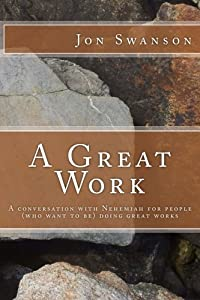 A Great Work: A Conversation With Nehemiah For People (Who Want To Be) Doing Great Works