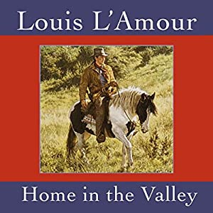 Home in the Valley (Dramatized) Audiobook