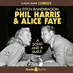 The Fitch Bandwagon with Phil Harris & Alice Faye: A Song & a Smile Radio/TV Program