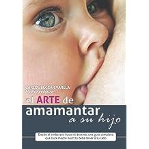 El arte de amamantar a su hijo (Spanish Edition)