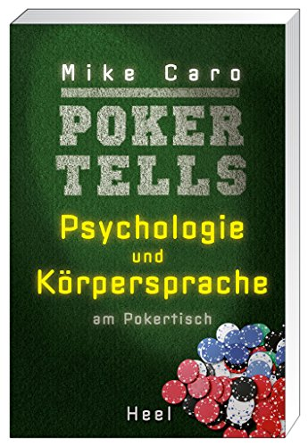 Poker Tells: Psychologie und Körpersprache am Pokertisch (German Edition)