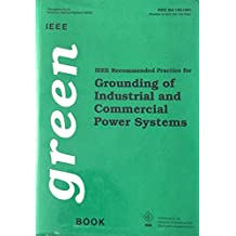 IEEE Recommended Practice for Grounding of Industrial and Commercial Power Systems: IEEE Green Book