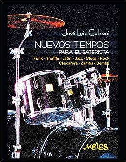 Nuevos tiempos para el baterista: Funk – Shuffle – Latin – Jazz – Blues – Rock – Chacarera – Zamba – Bembé: 3 (Batería y percusión - Como tocar - Método)