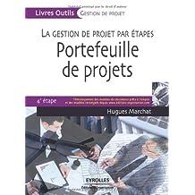 GESTION DE PROJET PAR ÉTAPES (LA) : PORTEFEUILLE DE PROJETS